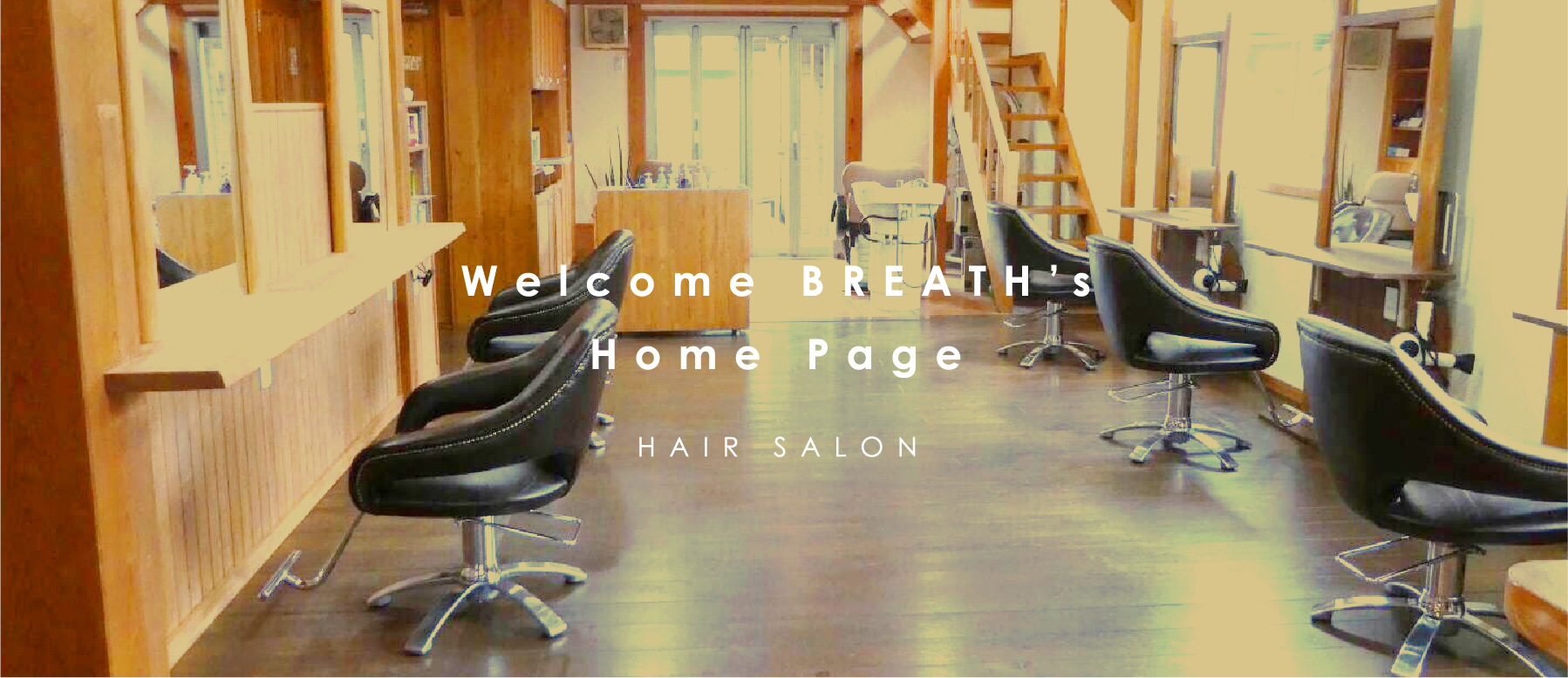 Welcome BREATH's Home Page HAIR SALON